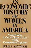 An Economic History of Women in America