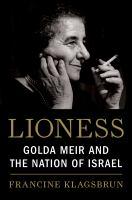 Lioness : Golda Meir and the Nation of Israel