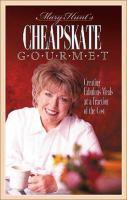 Mary Hunt's Cheapskate Gourmet