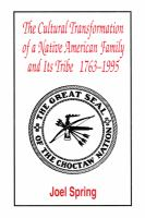 The Cultural Transformation of A Native American Family and Its Tribe, 1763-1995