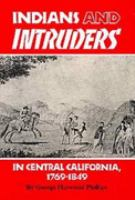 Indians and Intruders in Central California, 1769-1849