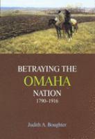Betraying the Omaha Nation, 1790-1916