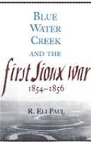 Blue Water Creek And The First Sioux War, 1854-1856