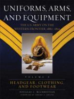 Uniforms, Arms, and Equipment