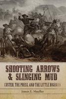 Shooting Arrows and Slinging Mud