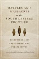 Battles and Massacres on the Southwestern Frontier
