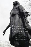 Malinche, Pocahontas, and Sacagawea