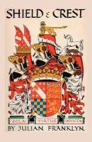 Shield and Crest : An Account of the Art and Science of Heraldry