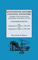 Seventeenth Century Colonial Ancestors of Members of the National Society Colonial Dames XVII Century, 1915-1975