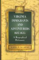 VIRGINIA IMMIGRANTS AND ADVENTURERS: A BIOGRAPHICAL DICTIONARY, 1607-1635