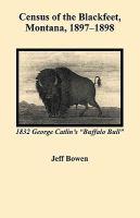 Census of the Blackfeet, Montana, 1897-1898