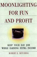 Moonlighting for Fun and Profit