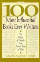 100 Most Influential Books Ever Written: the History of Thought From Ancient Times to Today