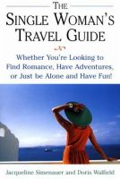 The Single Woman's Travel Guide