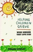 Helping Children Grieve When Someone They Love Dies