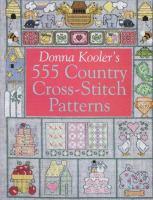 Donna Kooler's 555 Country Cross-stitch Patterns
