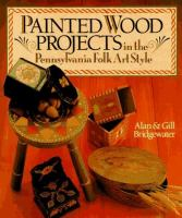Painted Wood Projects in the Pennsylvania Folk Art Style