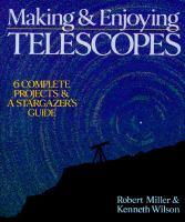 Making & Enjoying Telescopes