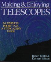 Making & Enjoying Telescopes