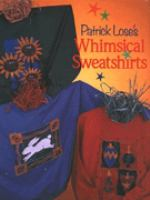 Patrick Lose's Whimsical Sweatshirts