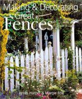 Making & Decorating Great Fences