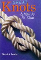 Great Knots and How to Tie Them