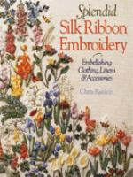 Splendid Silk Ribbon Embroidery