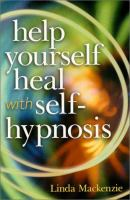 Help Yourself Heal With Self-hypnosis