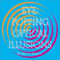 Eye-popping Optical Illusions
