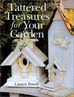 Tattered Treasures for your Garden