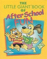 Little Giant Book of After School Fun