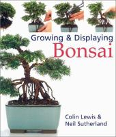A Practical Step-by-step Guide to Growing and Displaying Bonsai