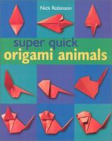 Super Quick Origami Animals