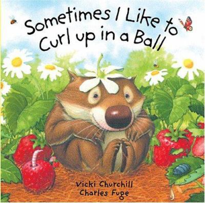 Cover image for Sometimes I Like to Curl up in A Ball