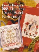 Donna Kooler's 555 Timeless Cross-stitch Patterns