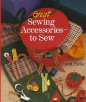 Great Sewing Accessories--to Sew