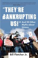 """""""They're Bankrupting Us!"""" and 20 Other Myths About Unions"""