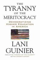 The Tyranny of the Meritocracy