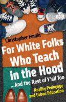 For White Folks Who Teach in the Hood-- and the Rest of Y'all Too