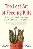 The Lost Art of Feeding Kids