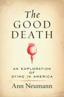 Cover of The Good Death: An Explora