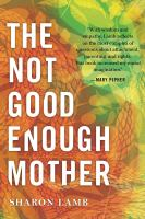 The not good enough mother