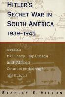 Hitler's Secret War in South America, 1939-1945