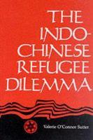 The Indochinese Refugee Dilemma