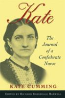 Kate, The Journal Of A Confederate Nurse