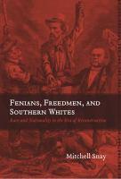 Fenians, Freedmen, and Southern Whites