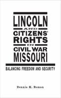 Lincoln and Citizens' Rights in Civil War Missouri