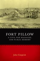 Fort Pillow: A Civil War Massacre, and Public Memory (Conflicting Worlds)