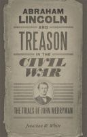 Abraham Lincoln and Treason in the Civil War