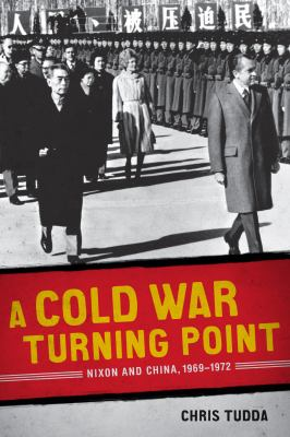 "Picture of the book cover for ""A Cold War Turning Point: Nixon and China, 1969-1972"""""